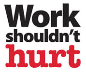 Work Shouldn't Hurt!